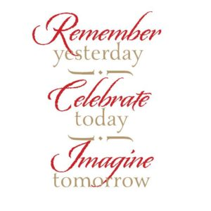 Remember Yesterday. Celebrate Today. Imagine Tomorrow. Wall Decal