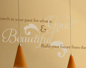 Search in Your Past for What is Good and Beautiful Wall Decal