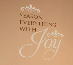 Season Everything with Joy Wall Decal