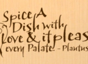 Spice a Dish with Love and It Pleases Every Palate. Wall Decal