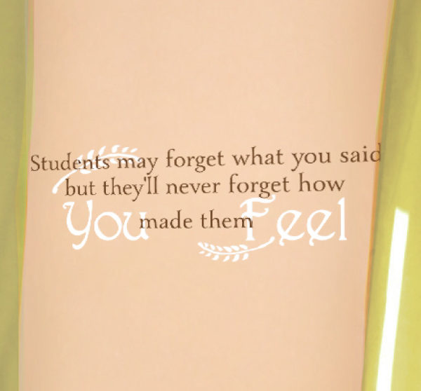 Students May Forget What You Said Wall Decal