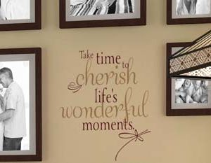 Take Time to Cherish Life's Wonderful Moments. Wall Decal