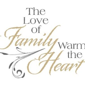 The Love of Family Warms the Heart Wall Decal
