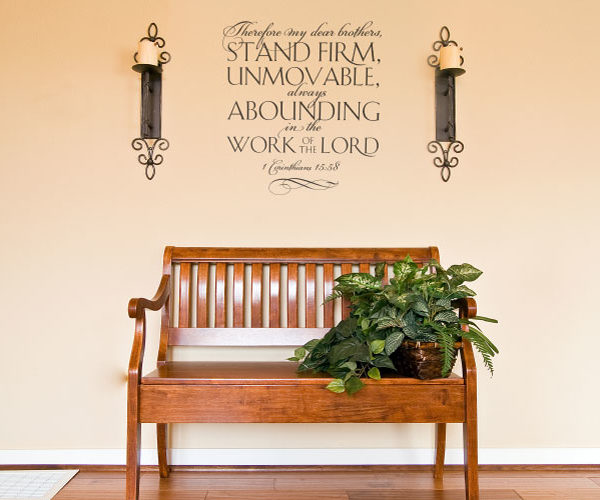 Therefore my Dear Brothers, Stand Firm, Unmovable Wall Decal
