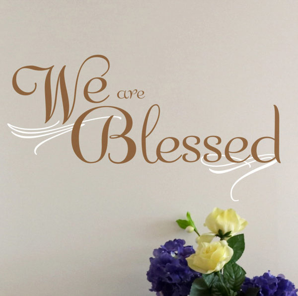We are Blessed Wall Decal