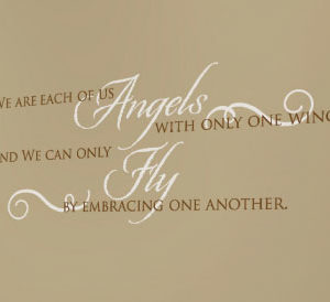 We Are Each of Us Angels with Only One Wing Wall Decal