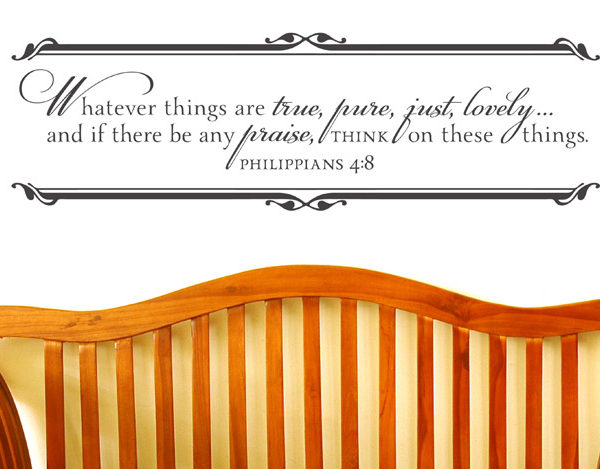 Whatever Things are True, Pure, Just, Lovely... Wall Decal