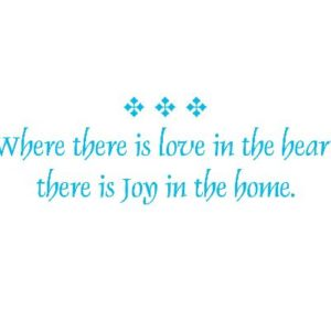 Where there is Love in the Heart there is Joy Wall Decal