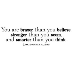 You are Braver than You Believe Wall Decal