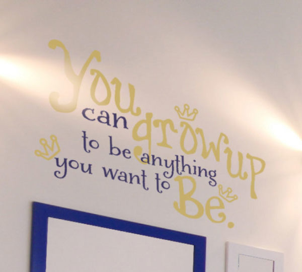You Can Grow Up to Be Anything Wall Decal