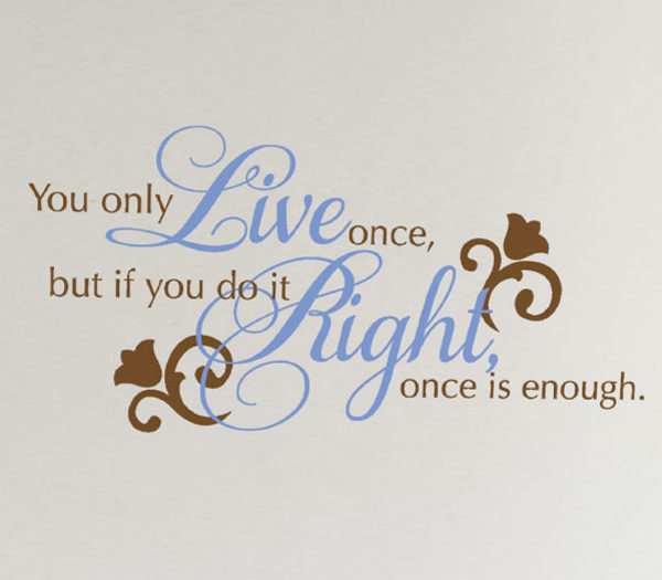 You Only Live Once Wall Decal