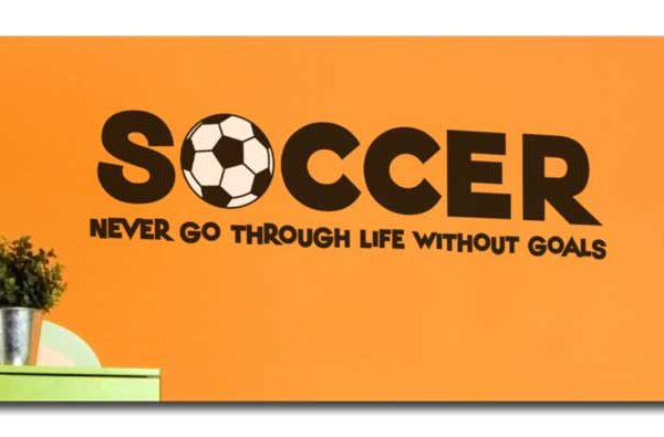 Soccer. Never Go Through Life Without Goals Wall Decal