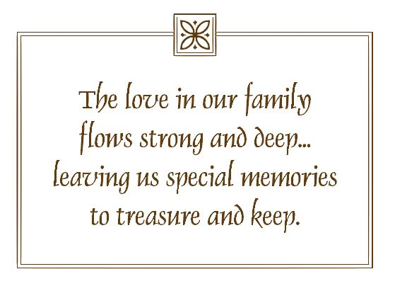 the love in our family flows strong and deep leaving us special