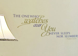 The One Who Watches Over You Never Sleeps Nor Slumbers Wall Decal
