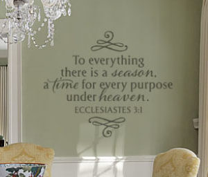 To Everything There is a Season. Wall Decal