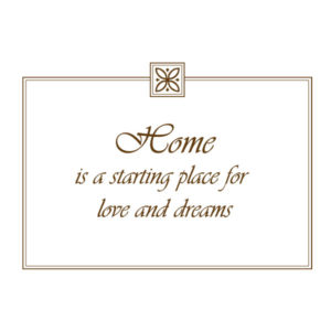 Home is a Starting Place for Love and Dreams Wall Decal