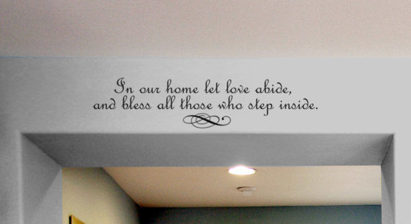 In Our Home Let Love Abide Wall Decal