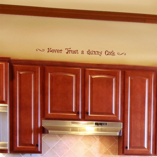 Never Trust a Skinny Cook Wall Decal
