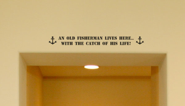 An old fisherman lives here Wall Decal