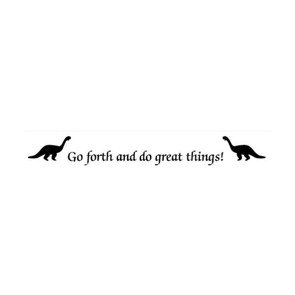 Go forth and do great things! Wall Decal