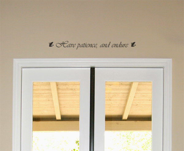 Have patience, and endure Wall Decal