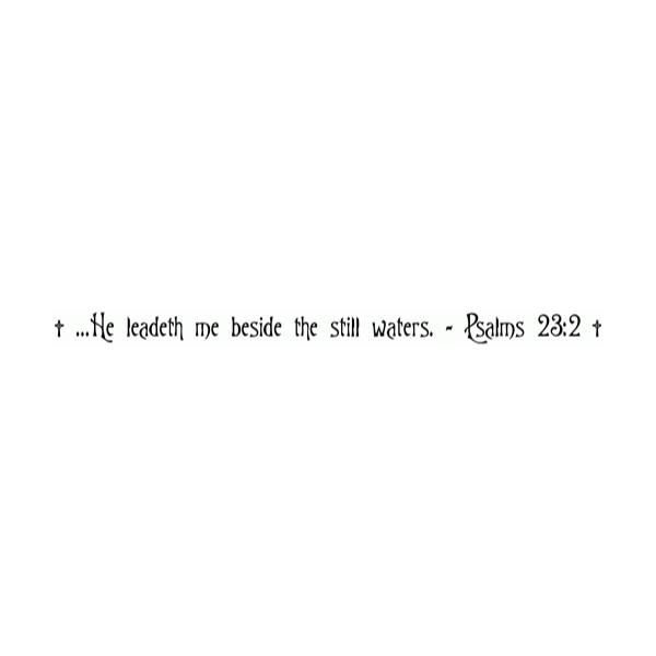 He leadeth me beside the still waters. - Psalms 23:3 Wall Decal