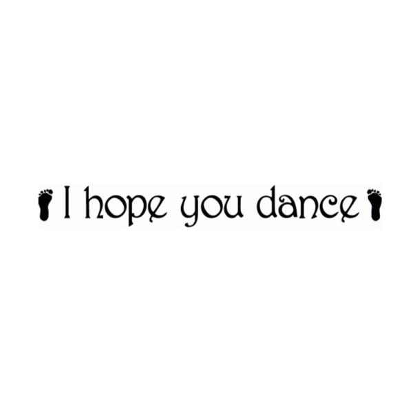 I hope you dance Wall Decal