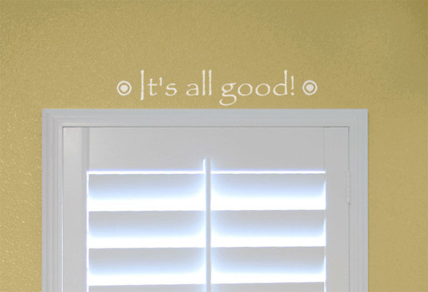 It's all good Wall Decal