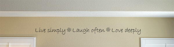 Live simply, Laugh often, Love deeply Wall Decal