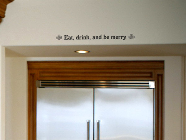 Eat, drink, and be merry Wall Decal