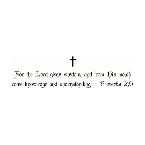For the Lord gives wisdom Wall Decal