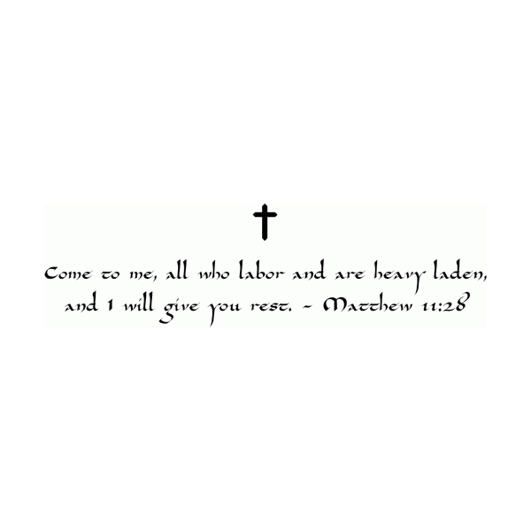 Come to me, all who labor and are heavy laden Wall Decal