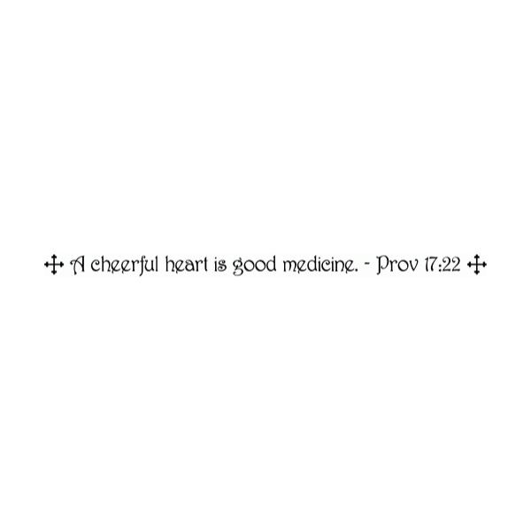 A cheerful heart is good medicine. Prov 17:22 Wall Decal