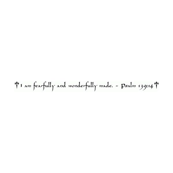 I am fearfully and wonderully made. -Psalm 139:14 Wall Decal