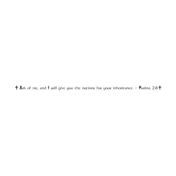 Ask of me, and I will give you the nations Wall Decal