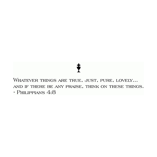 Whatever things are true, just, pure, lovely... Wall Decal