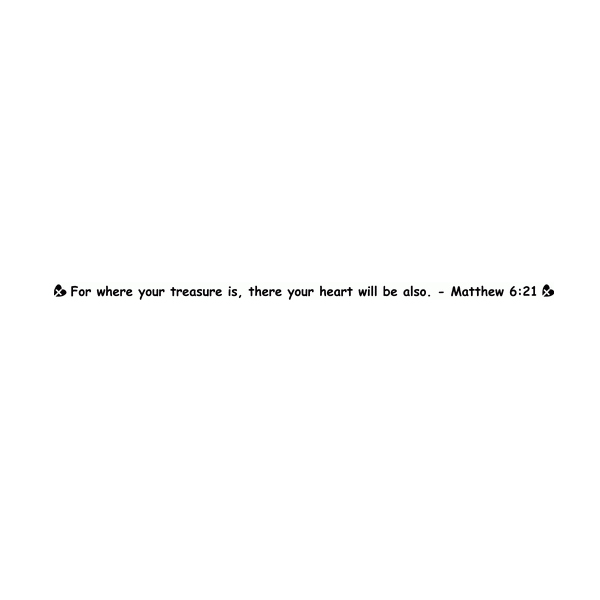 For where your treasure is, there your heart will be Wall Decal