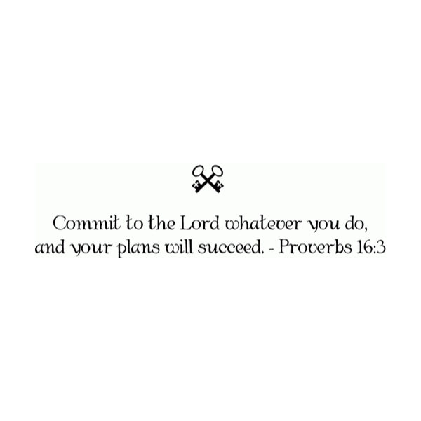 Commit to the Lord whatever you do Wall Decal