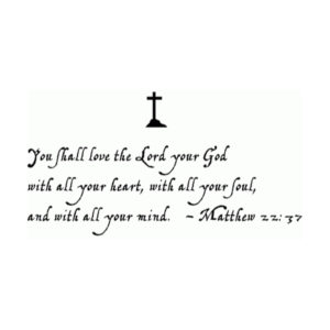 You shall love the Lord your God Wall Decal