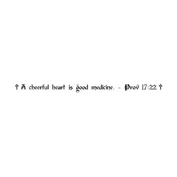 A cheerful heart is good medicine. Prove 17:22 Wall Decal