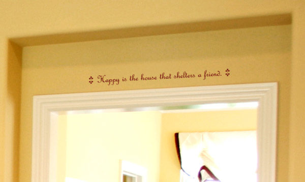 Happy is the house that Wall Decal