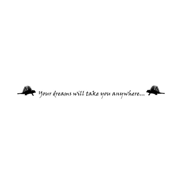 Your dreams will take you anywhere... Wall Decal