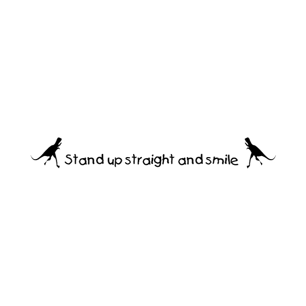 Stand up straight and smile. Wall Decal