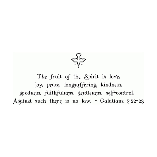 The fruit of the Spirit is love, joy, peace Wall Decal
