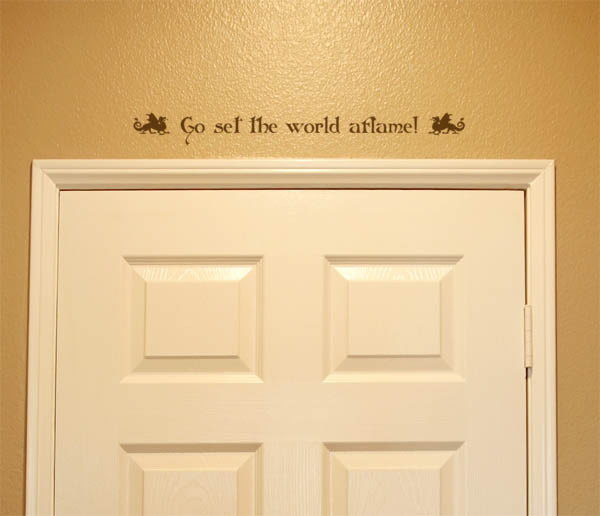 Go set the world aflame! Wall Decal