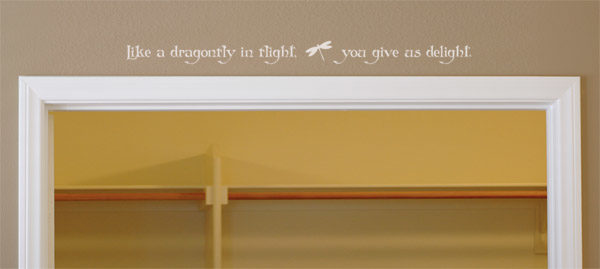 Like a dragonfly in flight, you give us delight. Wall Decal