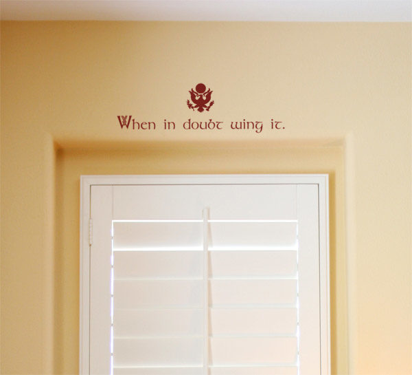 When in doubt wing it. Wall Decal