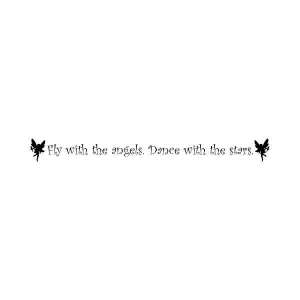 Fly with the angels. Dance with the stars. Wall Decal