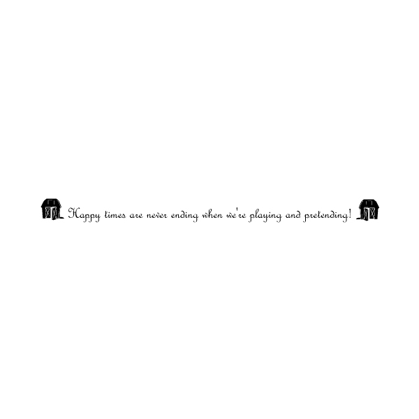 Happy Times are Never Ending When We're Playing and Pretending Wall Decal