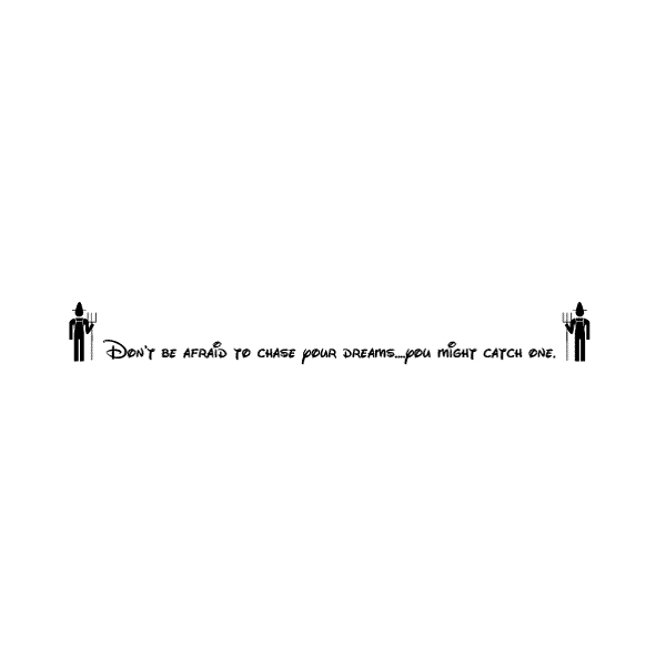 Don't Be Afriad to Chase Your Dreams... Wall Decal